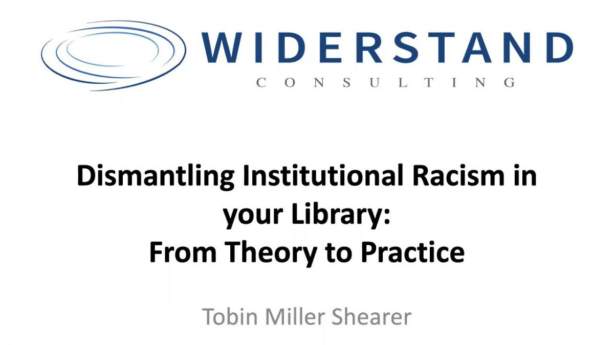 Dismantling Institutional Racism in Your Library Webinar