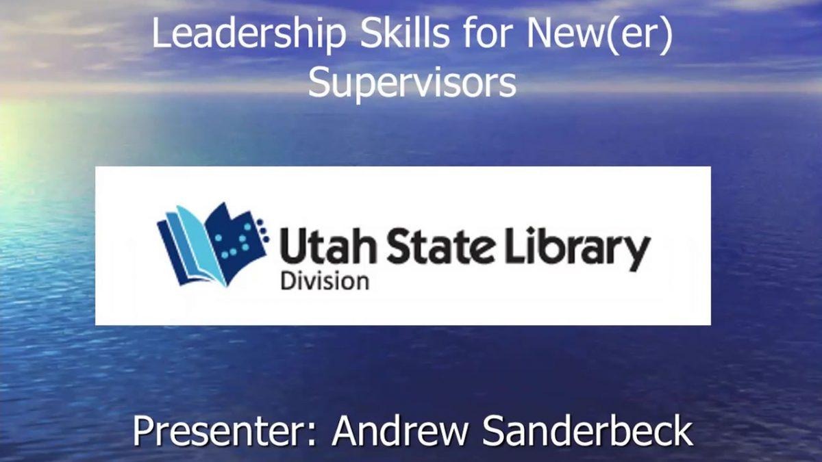Leadership Skills for New(er) Supervisors
